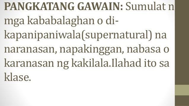 PANGKATANG GAWAIN: Sumulat ng mga kababalaghan o di- kapanipaniwala(supernatural) na naranasan, napakinggan, nabasa o kara...