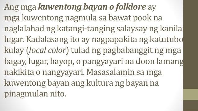 Ang mga kuwentong bayan o folklore ay mga kuwentong nagmula sa bawat pook na naglalahad ng katangi-tanging salaysay ng kan...