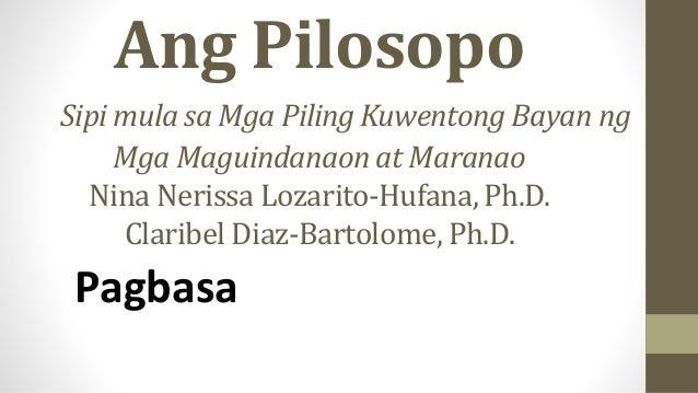 Ang Pilosopo Sipi mula sa Mga Piling Kuwentong Bayan ng Mga Maguindanaon at Maranao Nina Nerissa Lozarito-Hufana, Ph.D. Cl...
