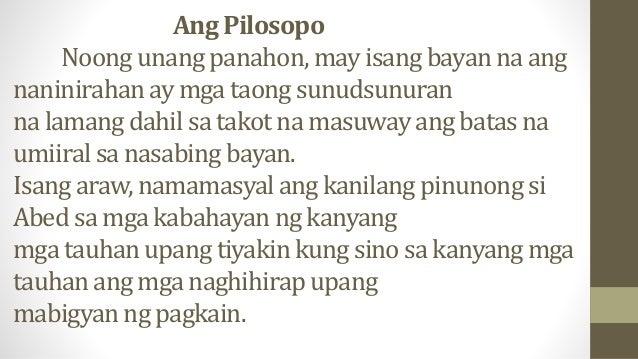 Ang Pilosopo Noong unang panahon, may isang bayan na ang naninirahan ay mga taong sunudsunuran na lamang dahil sa takot na...
