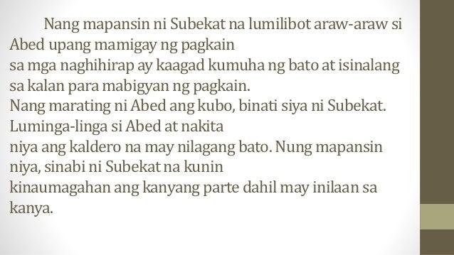 Nang mapansin ni Subekat na lumilibot araw-araw si Abed upang mamigay ng pagkain sa mga naghihirap ay kaagad kumuha ng bat...