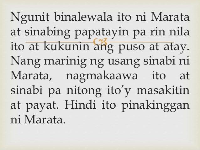  Ngunit binalewala ito ni Marata at sinabing papatayin pa rin nila ito at kukunin ang puso at atay. Nang marinig ng usang...