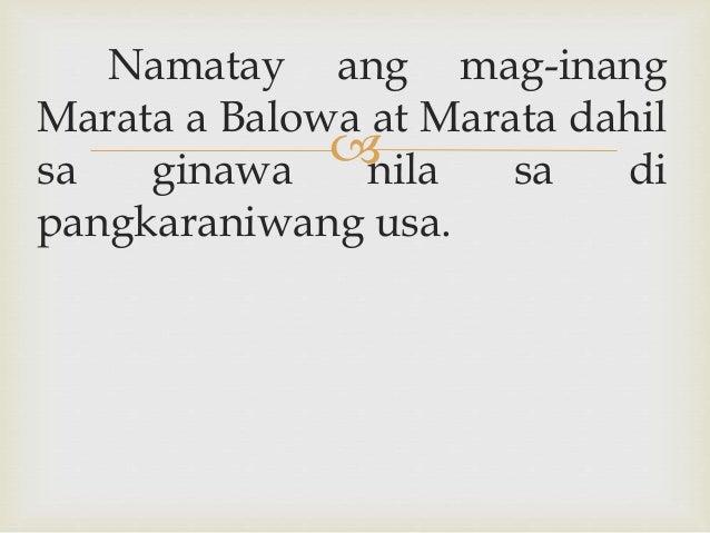  Namatay ang mag-inang Marata a Balowa at Marata dahil sa ginawa nila sa di pangkaraniwang usa.