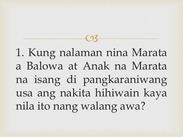  1. Kung nalaman nina Marata a Balowa at Anak na Marata na isang di pangkaraniwang usa ang nakita hihiwain kaya nila ito ...