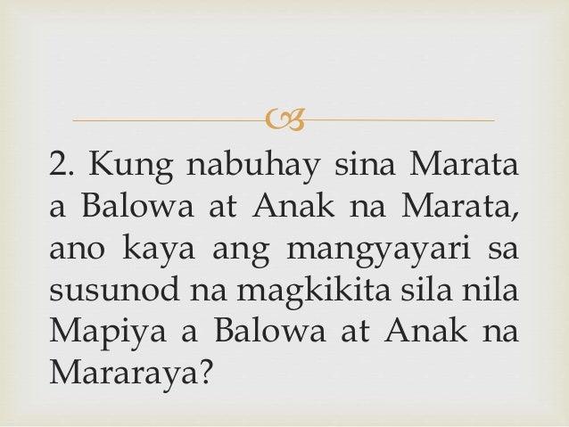  2. Kung nabuhay sina Marata a Balowa at Anak na Marata, ano kaya ang mangyayari sa susunod na magkikita sila nila Mapiya...