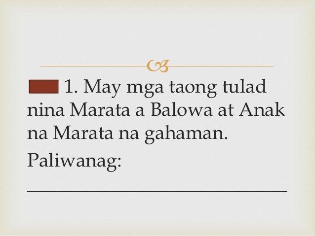  1. May mga taong tulad nina Marata a Balowa at Anak na Marata na gahaman. Paliwanag: ___________________________