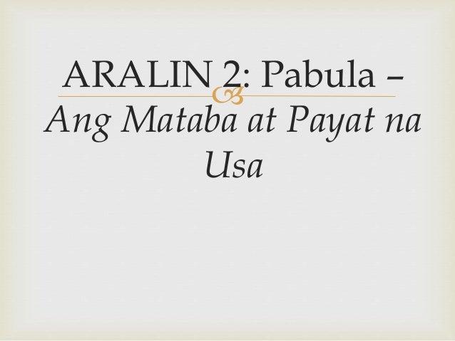 ARALIN 2: Pabula – Ang Mataba at Payat na Usa