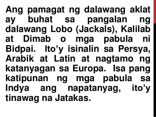Ang pamagat ng dalawang aklat ay buhat sa pangalan ng dalawang Lobo (Jackals), Kalilab at Dimab o mga pabula ni Bidpai. It...