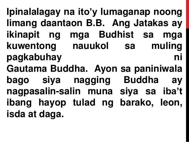 Ipinalalagay na ito'y lumaganap noong limang daantaon B.B. Ang Jatakas ay ikinapit ng mga Budhist sa mga kuwentong nauukol...