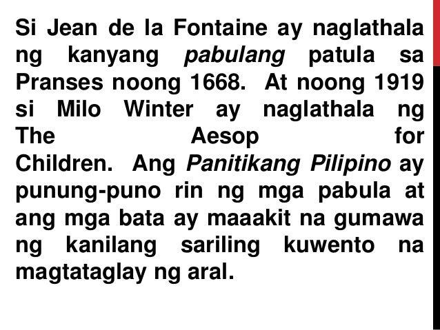 Si Jean de la Fontaine ay naglathala ng kanyang pabulang patula sa Pranses noong 1668. At noong 1919 si Milo Winter ay nag...