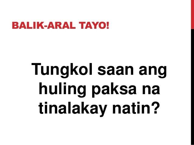 BALIK-ARAL TAYO! Tungkol saan ang huling paksa na tinalakay natin?