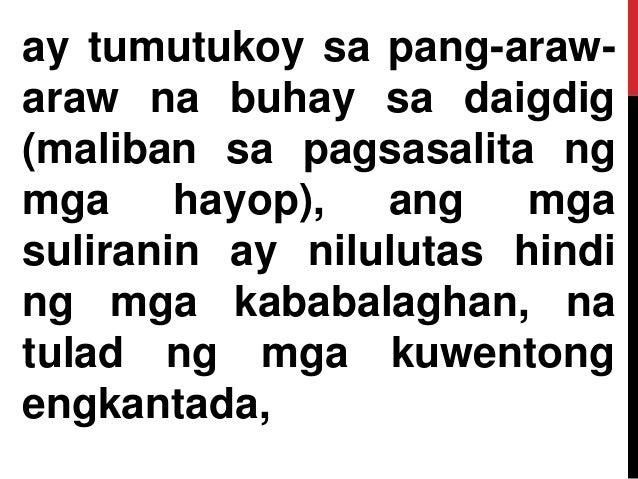 ay tumutukoy sa pang-araw- araw na buhay sa daigdig (maliban sa pagsasalita ng mga hayop), ang mga suliranin ay nilulutas ...