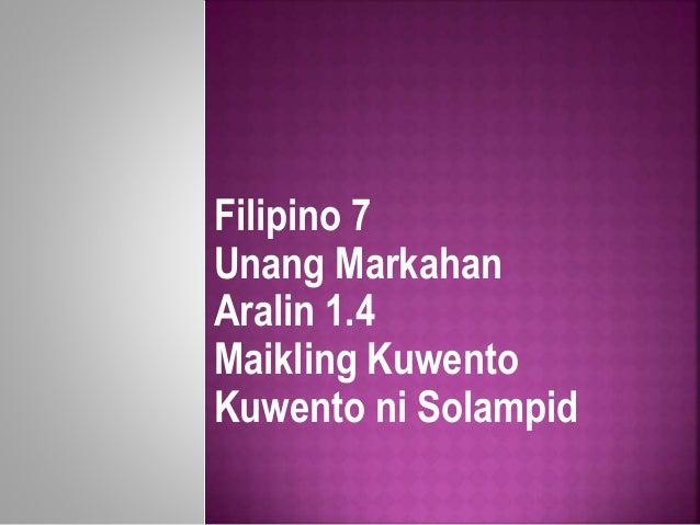 Filipino 7 Unang Markahan Aralin 1.4 Maikling Kuwento Kuwento ni Solampid
