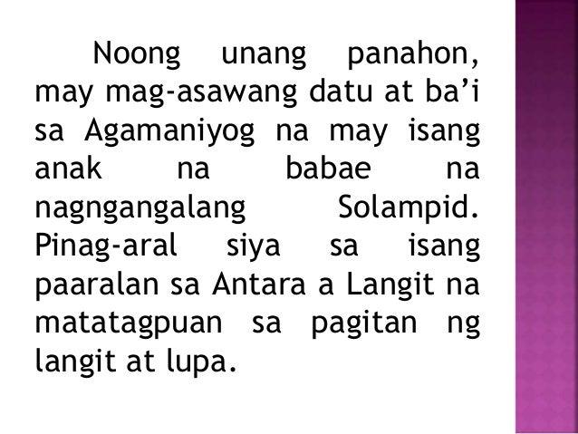 Noong unang panahon, may mag-asawang datu at ba'i sa Agamaniyog na may isang anak na babae na nagngangalang Solampid. Pina...