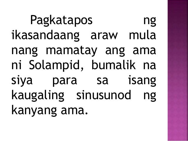 Pagkatapos ng ikasandaang araw mula nang mamatay ang ama ni Solampid, bumalik na siya para sa isang kaugaling sinusunod ng...