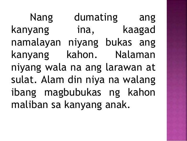 Nang dumating ang kanyang ina, kaagad namalayan niyang bukas ang kanyang kahon. Nalaman niyang wala na ang larawan at sula...