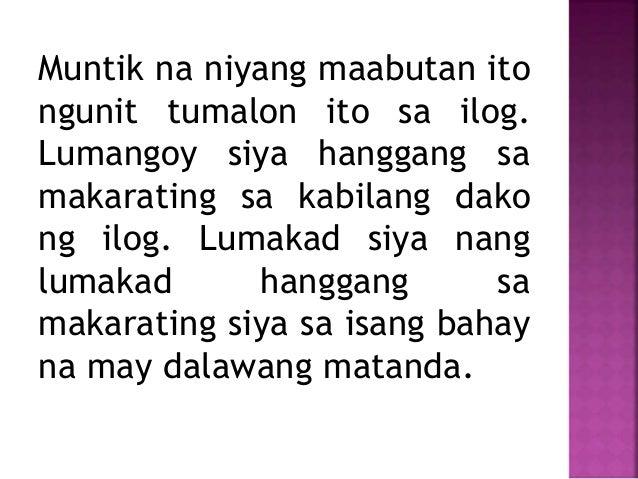 Muntik na niyang maabutan ito ngunit tumalon ito sa ilog. Lumangoy siya hanggang sa makarating sa kabilang dako ng ilog. L...