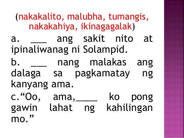 (nakakalito, malubha, tumangis, nakakahiya, ikinagagalak) a. ___ ang sakit nito at ipinaliwanag ni Solampid. b. ___ nang m...