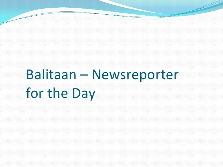 Balitaan – Newsreporter for the Day<br />