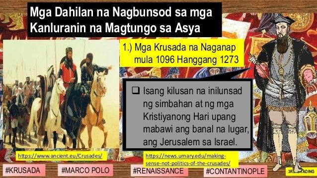 #SIBILISASYON #PAG-UNLAD #KONTRIBUSYON#KABIHASNAN 2ND GRADING Mga Dahilan na Nagbunsod sa mga Kanluranin na Magtungo sa As...