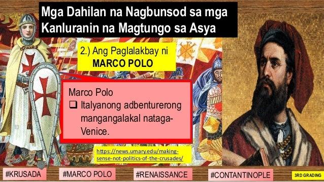 2.) Ang Paglalakbay ni MARCO POLO Marco Polo ❑ Italyanong adbenturerong mangangalakal nataga- Venice. https://news.umary.e...