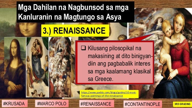 #MARCO POLO #RENAISSANCE #CONTANTINOPLE#KRUSADA 2ND GRADING Mga Dahilan na Nagbunsod sa mga Kanluranin na Magtungo sa Asya...
