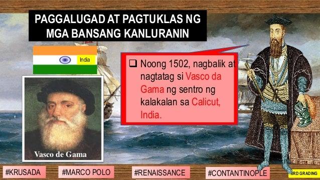 ❑ Noong 1502, nagbalik at nagtatag si Vasco da Gama ng sentro ng kalakalan sa Calicut, India. PAGGALUGAD AT PAGTUKLAS NG M...