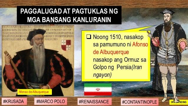 ❑ Noong 1510, nasakop sa pamumuno ni Afonso de Albuquerque nasakop ang Ormuz sa Golpo ng Persia(Iran ngayon) PAGGALUGAD AT...
