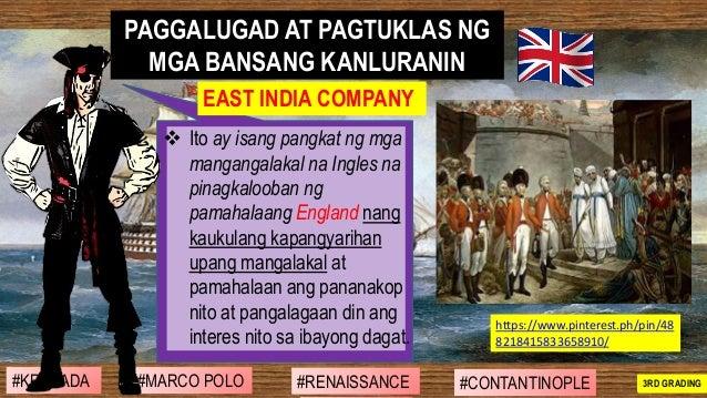 ❖ Ito ay isang pangkat ng mga mangangalakal na Ingles na pinagkalooban ng pamahalaang England nang kaukulang kapangyarihan...
