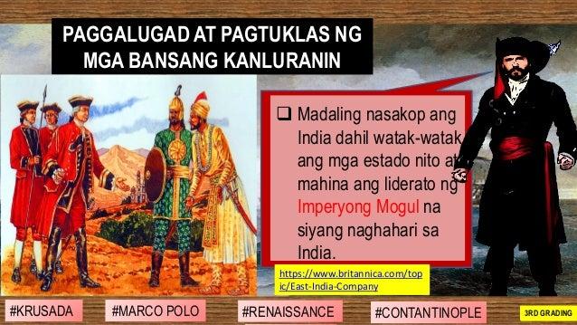 ❑ Madaling nasakop ang India dahil watak-watak ang mga estado nito at mahina ang liderato ng Imperyong Mogul na siyang nag...