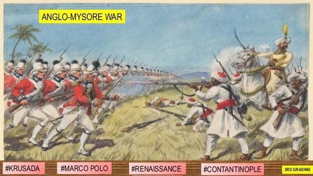 ANGLO-MYSORE WAR #SIBILISASYON #PAG-UNLAD #KONTRIBUSYON#KABIHASNAN 2ND GRADING#MARCO POLO #RENAISSANCE #CONTANTINOPLE#KRUS...