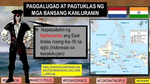 ❖ Napasailalim ng Netherlands ang East Indies noong ika-19 na siglo (Indonesia sa kasalukuyan) PAGGALUGAD AT PAGTUKLAS NG ...