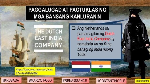 ❑ Ang Netherlands sa pamamagitan ng Dutch East India Company ay namahala rin sa ilang bahagi ng India noong 1602. PAGGALUG...
