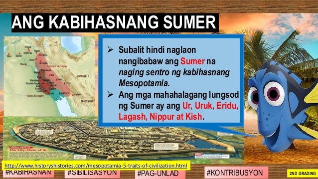 ANG KABIHASNANG SUMER #SIBILISASYON #PAG-UNLAD #KONTRIBUSYON#KABIHASNAN 2ND GRADING ➢ Subalit hindi naglaon nangibabaw ang...