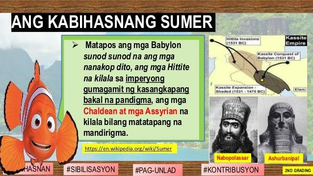 ➢ Matapos ang mga Babylon sunod sunod na ang mga nanakop dito, ang mga Hittite na kilala sa imperyong gumagamit ng kasangk...