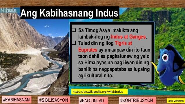 ❑ Sa Timog Asya makikta ang lambak-ilog ng Indus at Ganges. ❑ Tulad din ng Ilog Tigris at Euprates ay umaapaw din ito taun...