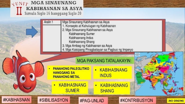 #SIBILISASYON #PAG-UNLAD #KONTRIBUSYON#KABIHASNAN 2ND GRADING • KABIHASNANG SUMER • KABIHASNANG INDUS MGA PAKSANG TATALAKA...