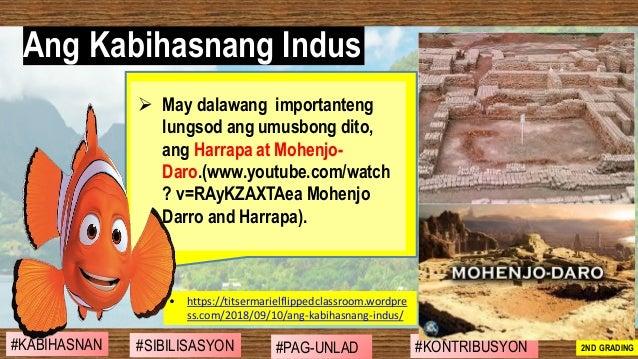➢ May dalawang importanteng lungsod ang umusbong dito, ang Harrapa at Mohenjo- Daro.(www.youtube.com/watch ? v=RAyKZAXTAea...