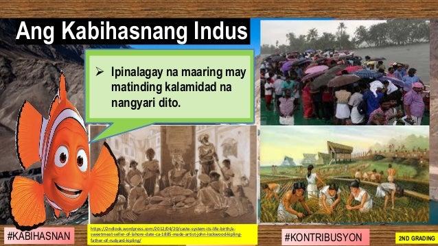 Ang Kabihasnang Indus #SIBILISASYON #PAG-UNLAD #KONTRIBUSYON#KABIHASNAN 2ND GRADING ➢ Ipinalagay na maaring may matinding ...