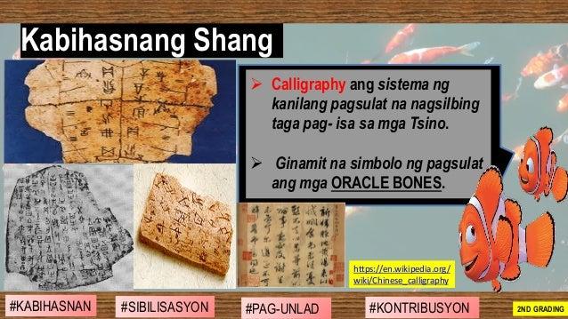 ➢ Calligraphy ang sistema ng kanilang pagsulat na nagsilbing taga pag- isa sa mga Tsino. ➢ Ginamit na simbolo ng pagsulat ...
