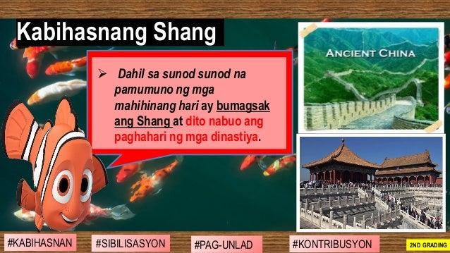 ➢ Dahil sa sunod sunod na pamumuno ng mga mahihinang hari ay bumagsak ang Shang at dito nabuo ang paghahari ng mga dinasti...