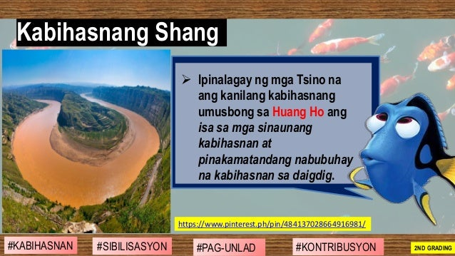➢ Ipinalagay ng mga Tsino na ang kanilang kabihasnang umusbong sa Huang Ho ang isa sa mga sinaunang kabihasnan at pinakama...