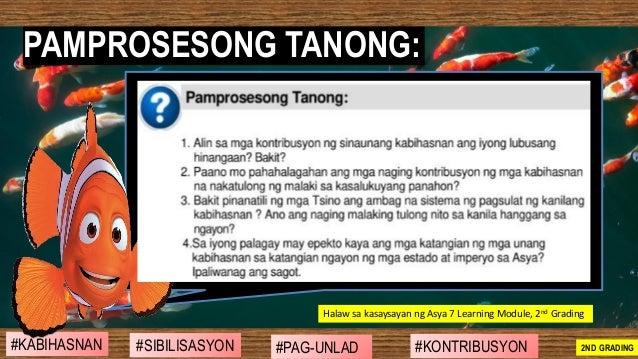 Halaw sa kasaysayan ng Asya 7 Learning Module, 2nd Grading PAMPROSESONG TANONG: #SIBILISASYON #PAG-UNLAD #KONTRIBUSYON#KAB...