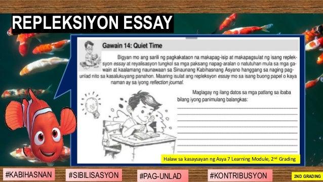 REPLEKSIYON ESSAY #SIBILISASYON #PAG-UNLAD #KONTRIBUSYON#KABIHASNAN 2ND GRADING Halaw sa kasaysayan ng Asya 7 Learning Mod...