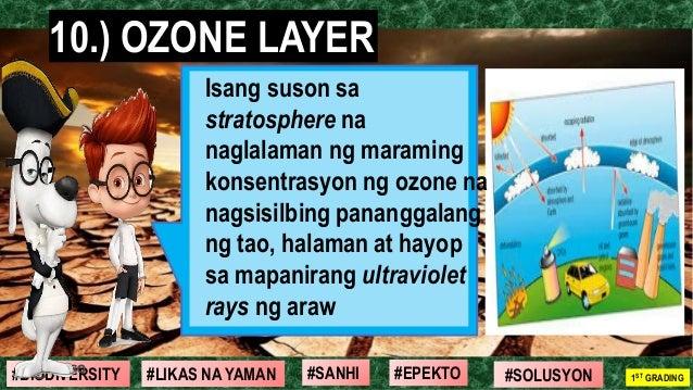 #SOLUSYON#EPEKTO#SANHI#BIODIVERSITY 1ST GRADING#LIKAS NA YAMAN 10.) OZONE LAYER Isang suson sa stratosphere na naglalaman ...