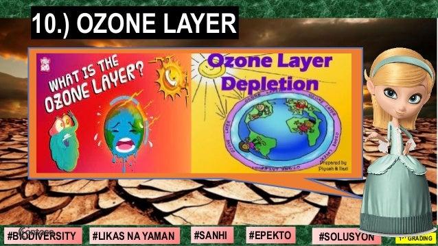 #SOLUSYON#EPEKTO#SANHI#BIODIVERSITY 1ST GRADING#LIKAS NA YAMAN 10.) OZONE LAYER