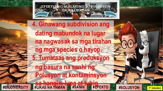 #SOLUSYON#EPEKTO#SANHI#BIODIVERSITY 1ST GRADING#LIKAS NA YAMAN 4. Ginawang subdivision ang dating mabundok na lugar na nag...