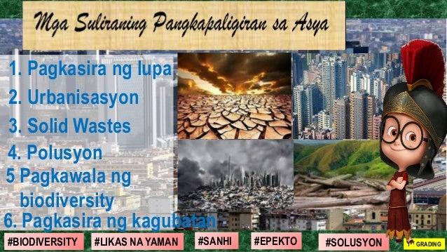 #SOLUSYON#EPEKTO#SANHI#BIODIVERSITY 1ST GRADING#LIKAS NA YAMAN 1. Pagkasira ng lupa 2. Urbanisasyon 3. Solid Wastes 5 Pagk...