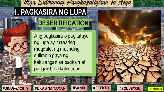 #SOLUSYON#EPEKTO#SANHI#BIODIVERSITY 1ST GRADING#LIKAS NA YAMAN DESERTIFICATION 1. PAGKASIRA NG LUPA Ang pagkasira o pagkat...