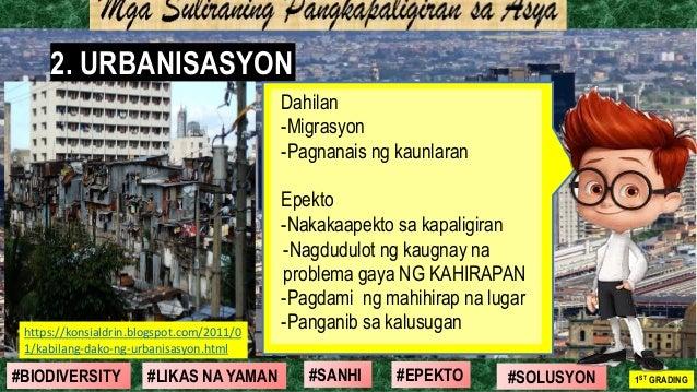 #SOLUSYON#EPEKTO#SANHI#BIODIVERSITY 1ST GRADING#LIKAS NA YAMAN 2. URBANISASYON Dahilan -Migrasyon -Pagnanais ng kaunlaran ...